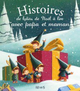 histoire pour enfant, lutin, noel, bêtises, cadeaux