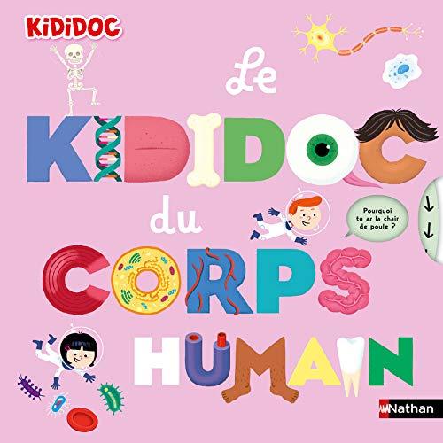 couverture du documentaire jeunesse le kididoc du corps humain écrit par Muriel Zurcher et illustré par Didier Balicevic, publié chez Nathan